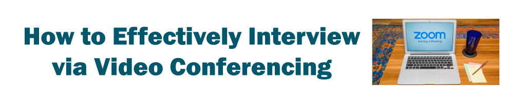 How to Effectively Interview via Video Conferencing header